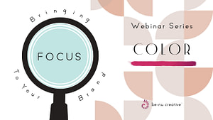 Benu Creative Branding And Marketing Bringing Focus To Your Brand Color Palette Webinar