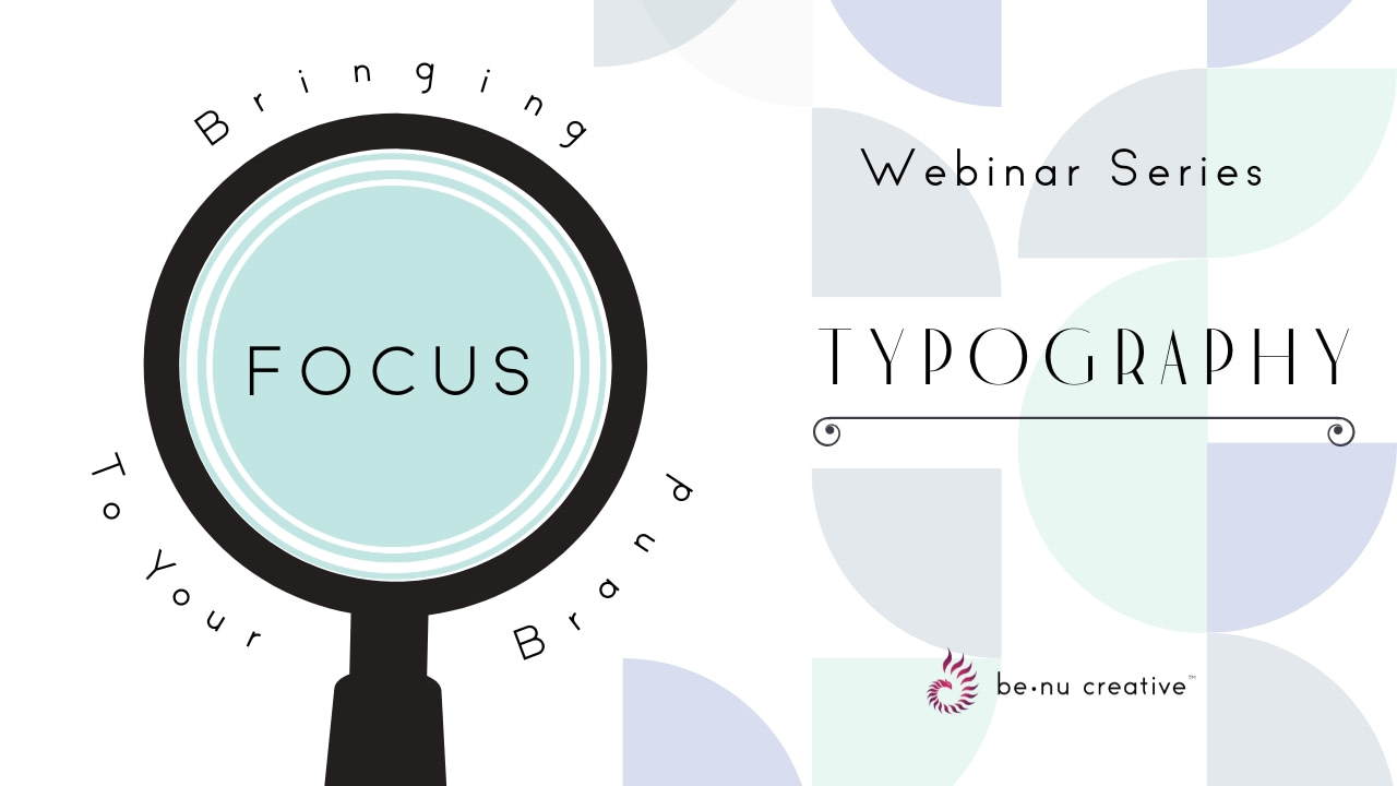 Benu Creative Branding And Marketing Bringing Focus To Your Brand Typography And Fonts Webinar