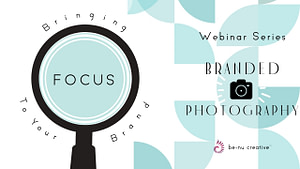 Benu Creative Branding And Marketing Bringing Focus To Your Branded Photography Webinar