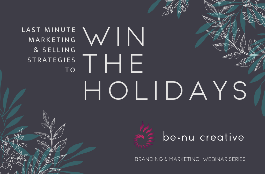 Last Minute Marketing and Selling Strategies to Win the Holidays [Webinar]