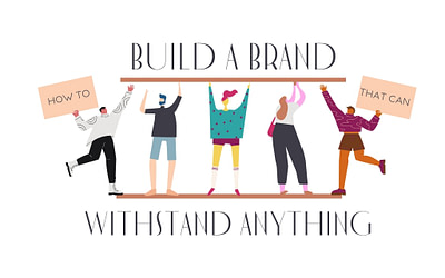 How To Build A Brand That Can Withstand Anything [Webinar]