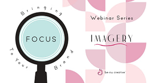 Benu Creative Branding And Marketing Bringing Focus To Your Brand Imagery Webinar