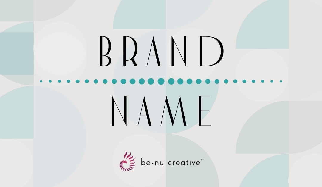 Choosing the Perfect Brand Name [And Making it Unforgettable]
