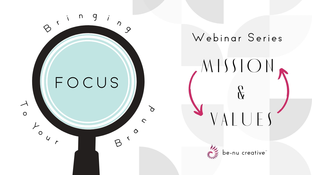 Benu Creative Branding And Marketing Bringing Focus To Your Brand Mission And Values Webinar