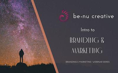 Intro to Branding and Marketing [Webinar]
