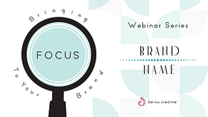 Benu Creative Branding And Marketing Bringing Focus To Your Brand Name Webinar
