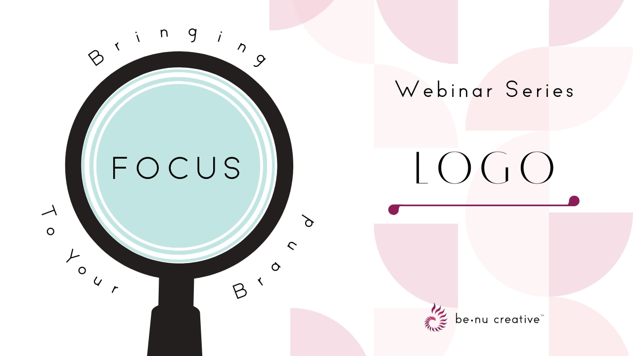 Benu Creative Branding And Marketing Bringing Focus To Your Brand Logo Design Webinar