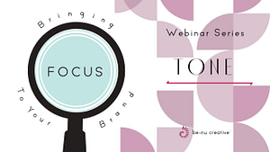 Benu Creative Branding And Marketing Bringing Focus To Your Brand Tone Webinar